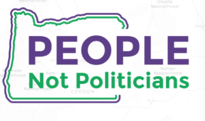 Link to https://www.peoplenotpoliticiansoregon.com
